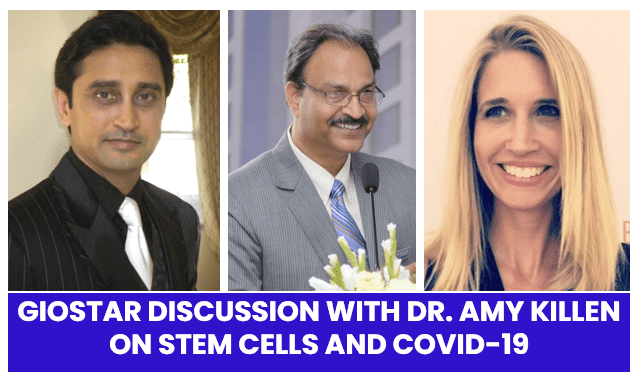 GIOSTAR Talks to Dr. Amy Killen About COVID-19 and Stem Cells